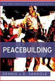 Peacebuilding, Sandole, Dennis J. D., 0745641660