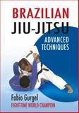 Brazilian Jiu-Jitsu Advanced Techniques, Fabio Gurgel, 1583941665