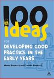 100 Ideas for Developing Good Practice in the Early Years, Bowkett, Wendy and Bowkett, Stephen, 1847061664