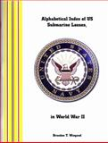 Alphabetical Index of US Submarine Losses, in World War II,, 1932891668