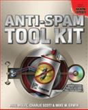 Anti-Spam Tool Kit, Wolfe, Paul and Scott, Charlie, 007223167X