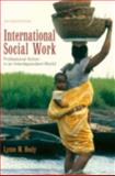International Social Work : Professional Action in an Interdependent World, Healy, Lynne M., 0195301676