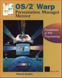 OS/2 Warp Presentation Manager Mentor, Michael Drapkin, 0471131679