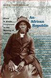 An African Republic, Marie Tyler-McGraw, 0807831670