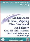 Moduli Spaces of Curves, Mapping Class Groups and Field Theory, Xavier Buff and Jerome Fehrenbach, 0821831674