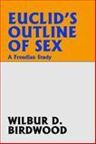 Euclid's Outline of Sex, Wilbur D. Birdwood, 1434401677