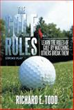 The Golf Rules, Richard E. Todd, 1493121677
