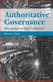 Authoritative Governance : Policy Making in the Age of Mediatization, Hajer, Maarten A., 019928167X