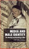 Media and Male Identity : The Making and Remaking of Men, MacNamara, J R and Macnamara, J. R., 023000167X