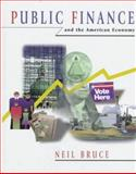 Public Finance and the American Economy, Bruce, Neil, 0321011678