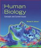 Human Biology : Concepts and Current Issues, Johnson, Michael D., 0321701674