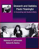 Research and Statistics Made Meaningful in Counseling and Student Affairs, LaFountain, Rebecca M. and Bartos, Robert B., 0534581676