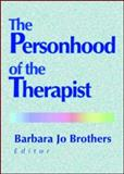 The Personhood of the Therapist, Brothers, Barbara Jo, 0789011670
