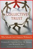 Collective Trust : Why Schools Can't Improve Without It, Forsyth, Patrick B. and Adams, Curt M., 0807751677
