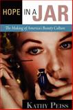 Hope in a Jar : The Making of America's Beauty Culture, Peiss, Kathy, 0812221672