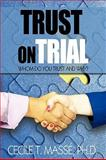 Trust on Trial, Cecile T. Massé, 1440191670