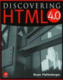 Discovering HTML 4, Pfaffenberger, Bryan, 0125531672