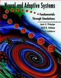 Neural and Adaptive Systems : Fundamentals Through Simulations, Príncipe, José C. and Euliano, Neil R., 0471351679