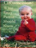Circumcision : What Every Parent Should Know, Briggs, Anne, 1411611675