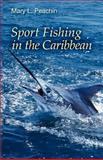 Sport Fishing in the Caribbean, Mary Peachin, 1456571672