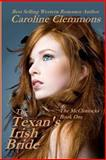 The Texan's Irish Bride, Caroline Clemmons, 1478351675