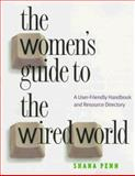 The Women's Guide to the Wired World, Shana Penn, 1558611673