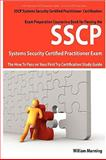 SSCP Systems Security Certified Certification Exam Preparation Course in a Book for Passing the SSCP Systems Security Certified Exam - the How to Pass on Your First Try Certification Study Guide, William Manning, 174244167X