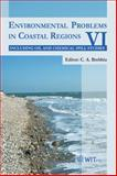 Environmental Problems in Coastal Regions VI : Including Oil Spill Studies, C. A. Brebbia, 1845641671