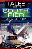 Tales from the South Pier, John Jessop, 1847481671