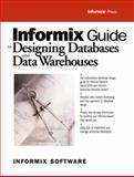 Informix Guide Designing Database and Data Warehouses, Informix Press, Informix Software, 0130161675