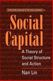 Social Capital : A Theory of Social Structure and Action, Lin, Nan, 052152167X