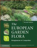 The European Garden Flora : A Manual for the Identification of Plants Cultivated in Europe, Both Out-of-Doors and under Glass, , 0521761670