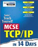 Teach Yourself MCSE TCP/IP in 14 Days : MCSE Exam Preparation Guide, Burk, Robin and Causey, James, 0672311674