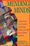 Mending Minds : A Guide to Today's Psychiatry, Heston, Leonard L., 0716721678