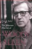 The Reluctant Film Art of Woody Allen 9780813121673