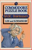 The Commodore Puzzle Book, Lee, Gordon and Scrimshaw, Nevin B., 0817631674