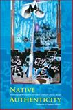Native Authenticity : Transnational Perspectives on Native American Literary Studies, Madsen, Deborah L., 1438431678
