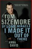 By Some Miracle I Made It Out of There, Tom Sizemore, 1451681674