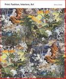 Printed Textiles : Fashion, Interiors, Art, Clarke, Simon, 1780671679
