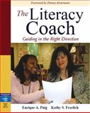 The Literacy Coach : Guiding in the Right Direction, Puig, Enrique A. and Froelich, Kathy S., 0205491677