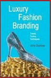 Luxury Fashion Branding : Trends, Tactics, Techniques, Okonkwo, Uche, 0230521673