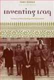 Inventing Iraq : The Failure of Nation Building and a History Denied, Dodge, Toby, 0231131674