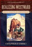Realizing Westward : American Character and Cowboy Mythology, Cook, Stephen P., 053639167X