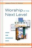 Worship at the Next Level : Insight from Contemporary Voices, , 0801091675