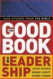 The Good Book on Leadership, John Borek and Danny Lovett, 0805431675