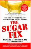 The Sugar Fix, Richard J. Johnson and Timothy Gower, 1439101671