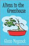 Aliens in the Greenhouse, Glenn Meganck, 1492951676