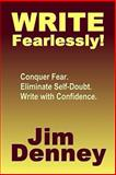 Write Fearlessly!, Jim Denney, 1494311674