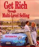Get Rich Through Multi-Level Selling, Gini Graham Scott, 1551801671