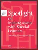 Spotlight on Making Music with Special Learners, MENC: The National Association for Music Education, 1565451678
